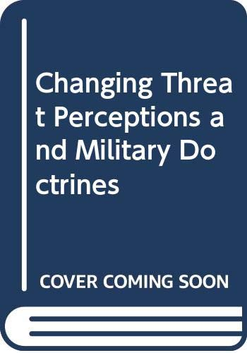 9780333540619: Changing Threat Perceptions and Military Doctrines