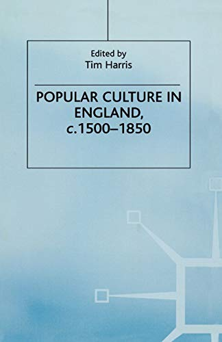 9780333541104: Popular Culture in England, c. 1500–1850 (Themes in Focus)