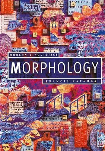 9780333541142: Morphology (Palgrave Modern Linguistics)