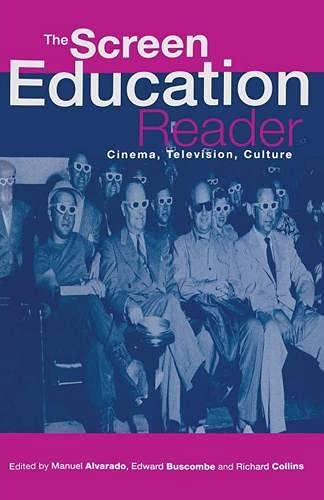 The Screen Education Reader Cinema Television Culture: Alvarado Manual Buscombe Edward Collins ...