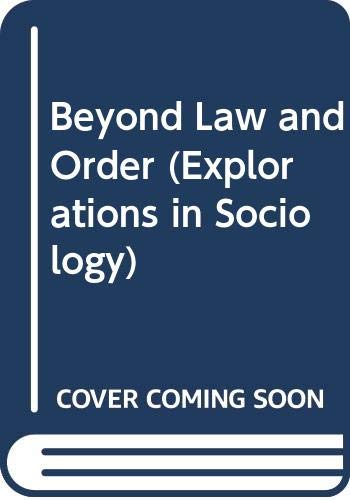 9780333542804: Beyond Law and Order (Explorations in Sociology)