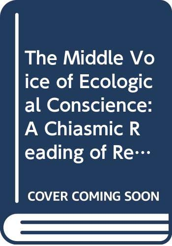 9780333544488: The Middle Voice of Ecological Conscience: A Chiasmic Reading of Responsibility in the Neighbourhood of Levinas