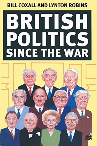 British Politics Since the War (033354532X) by Bill Coxall, Lynton Robins
