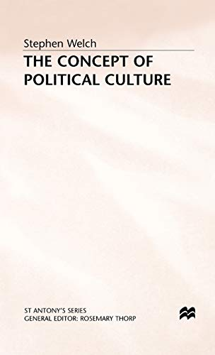 The Concept of Political Culture (St Antony's Series): Stephen Welch