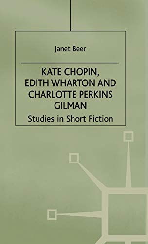 9780333545423: Kate Chopin, Edith Wharton and Charlotte Perkins Gilman: Studies in Short Fiction
