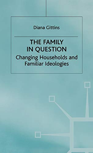 9780333545690: The Family in Question: Changing Households and Familiar Ideologies (Women in Society: A Feminist List)