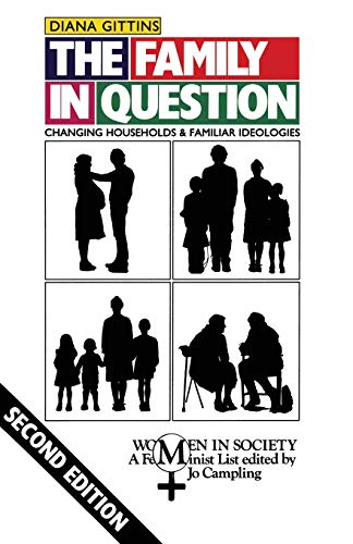9780333545706: The Family in Question: Changing Households and Familiar Ideologies (Women in Society: A Feminist List)