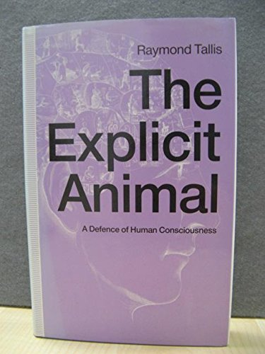 9780333546147: The Explicit Animal: A Defence of Human Consciousness