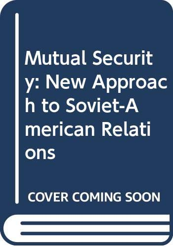 9780333546734: Mutual Security: New Approach to Soviet-American Relations
