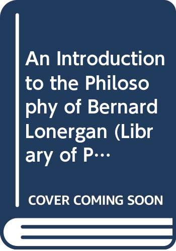 9780333546802: An Introduction to the Philosophy of Bernard Lonergan (Library of Philosophy & Religion)