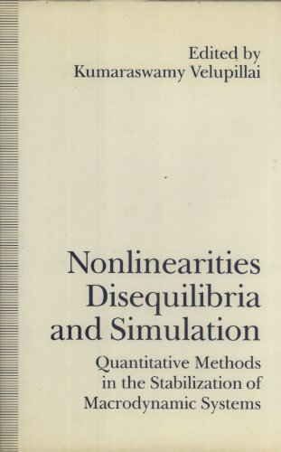 9780333547113: Nonlinearities, Disequilibria and Simulation: Quantitative Methods in the Stabilization of Macrodynamic Systems