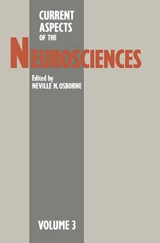 Current Aspects of the Neurosciences; Vol. 3: Osborne, Neville N. (ed.)