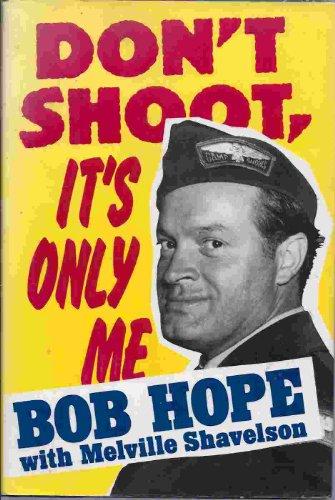 Don't Shoot, It's Only Me. [Bob Hope] - Proof copy: Hope, Bob