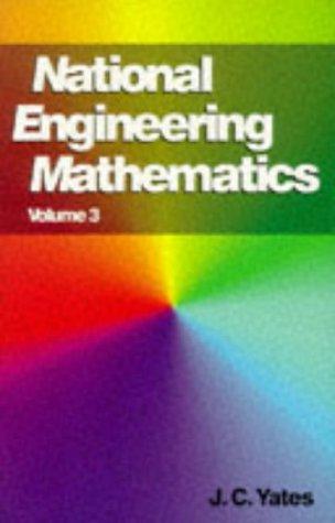 National Engineering Mathematics: v. 3 (Work Out Series): J.C. Yates