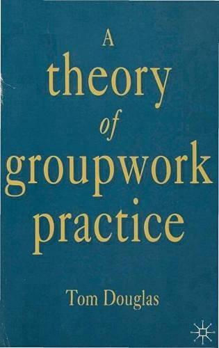 9780333548738: A Theory of Groupwork Practice