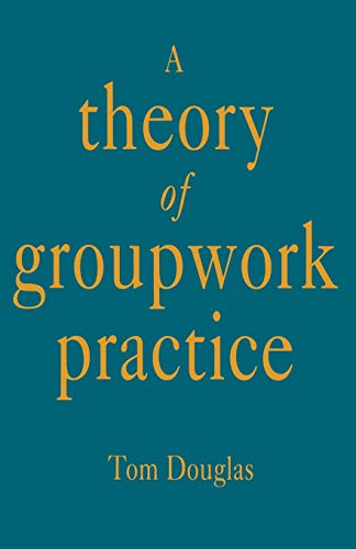 9780333548745: A Theory of Groupwork Practice