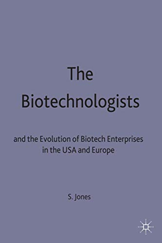 9780333550212: The Biotechnologists: and the Evolution of Biotech Enterprises in the USA and Europe