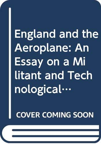 9780333550229: England and the Aeroplane: An Essay on a Militant and Technological Nation (Science, Technology and Medicine in Modern History)