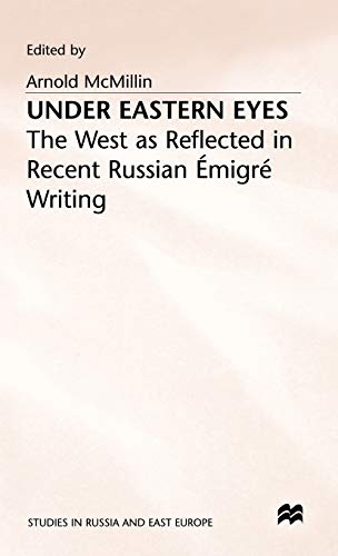 9780333550410: Under Eastern Eyes: The West as Reflected in Recent Russian Emigre Writing (Studies in Russia and East Europe)