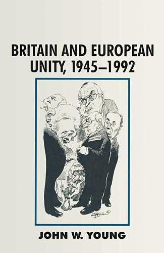 9780333550441: Britain and European Unity, 1945-1992 (British History in Perspective)