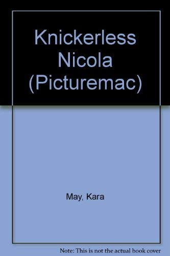 9780333551325: Knickerless Nicola (Picturemac)