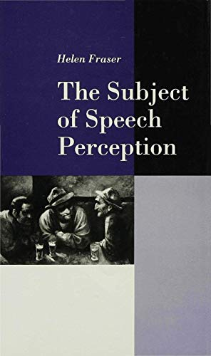 9780333551714: The Subject of Speech Perception: An Analysis of the Philosophical Foundations of the Information-Processing Model