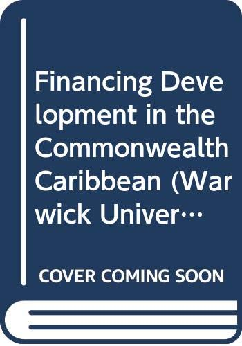 9780333552049: Financing Development in the Commonwealth Caribbean (Warwick University Caribbean Studies)