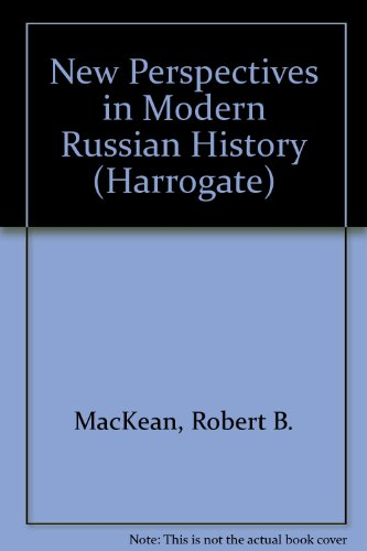 New Perspectives in Modern Russian History: MacKean, Robert B.
