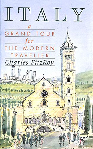 Italy: A Grand Tour for the Modern: Charles FitzRoy