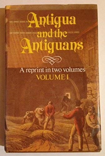 9780333554654: Antigua and the Antiguans Volume 1