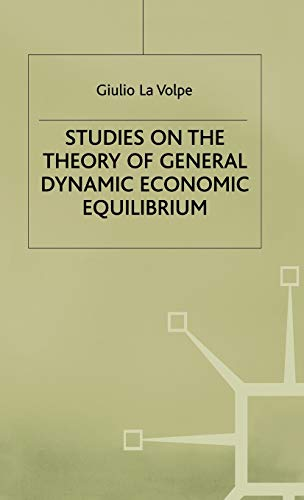 9780333554951: Studies on the Theory of General Dynamic Economic Equilibrium