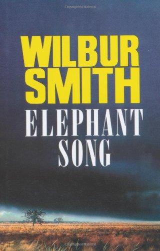 Elephant Song: Wilbur Smith