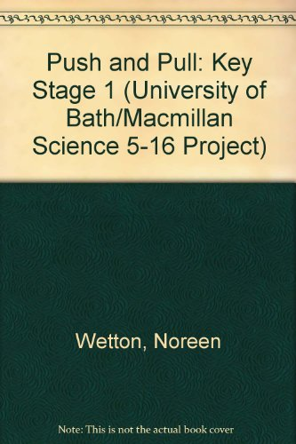 9780333555217: Push and Pull: Key Stage 1 (University of Bath/Macmillan Science 5-16 Project)