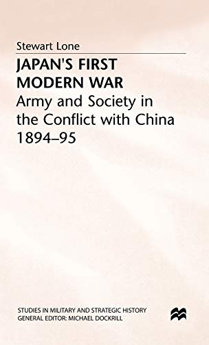 9780333555545: Japan's First Modern War: Army and Society in the Conflict with China, 1894-5 (Studies in Military and Strategic History)