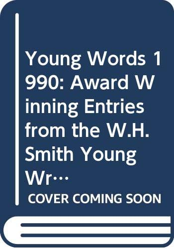 9780333555590: Young Words - Award Winning Entries From The 1990s: Award Winning Entries from the W.H.Smith Young Writers' Competition