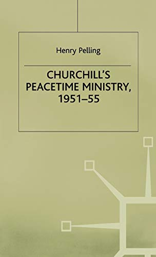 9780333555972: Churchill's Peacetime Ministry, 1951–55