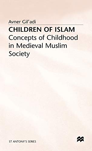 9780333555989: Children of Islam: Concepts of Childhood in Medieval Muslim Society (St Antony's Series)