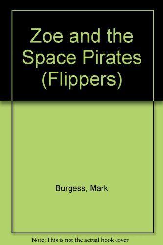 9780333556443: Zoe and the Space Pirates (Flippers)