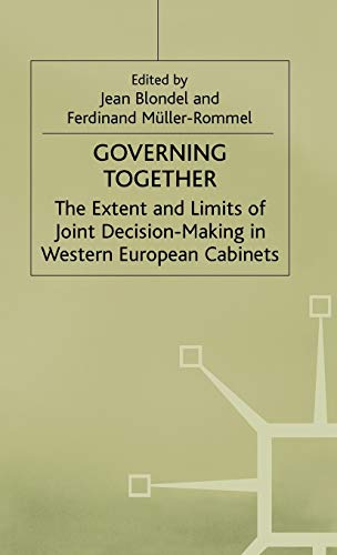 9780333556566: Governing Together: Extent and Limits of Joint Decision-making in Western European Cabinets
