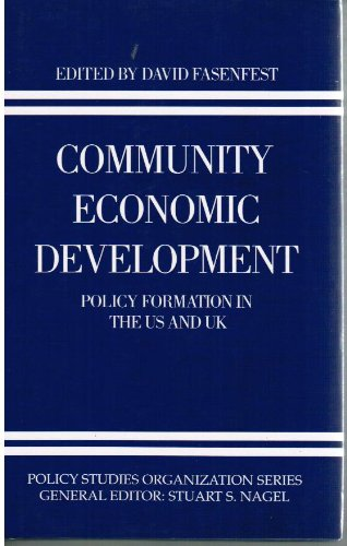 Community Economic Development: Policy Formation in the US and UK (Policy Studies Organization ...