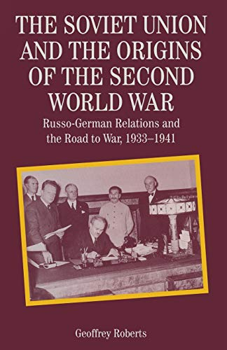 9780333556979: The Soviet Union and the Origins of the Second World War: Russo-German Relations and the Road to War, 1933-1941: Russo-German Relations and the Road ... 1933-41 (The Making of the Twentieth Century)