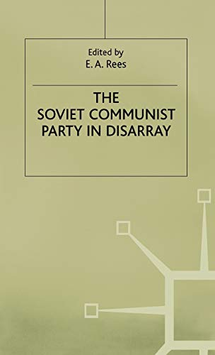 9780333558270: The Soviet Communist Party in Disarray: The XXVIII Congress of the Communist Party of the Soviet Union (Studies in Russian and East European History and Society)
