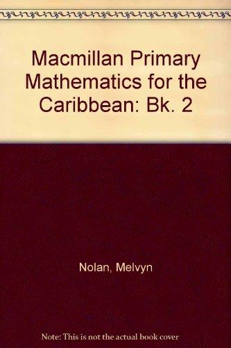 Macmillan Primary Mathematics for the Caribbean: Bk.: Nolan, Melvyn