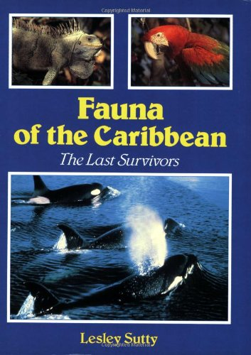 Fauna of the Caribbean: The Last Survivors: Sutty, Lesley