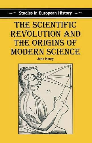 9780333560471: The Scientific Revolution and the Origins of Modern Science (Studies in European History)