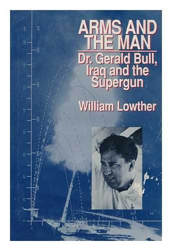 9780333560693: Arms and the Man: Dr. Gerald Bull, Iraq, and the Supergun.