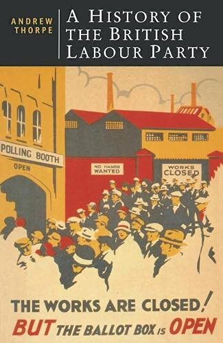 9780333560808: A History of the British Labour Party (British Studies)
