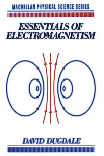 9780333563021: Essentials of electromagnetism (Macmillan Physical Science)