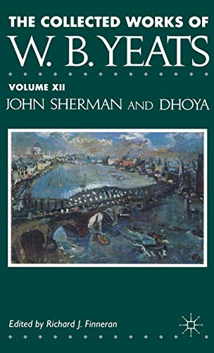 9780333563489: 12: The Collected Works of W B Yeats: Vol XII - John Sherman and Dhoya