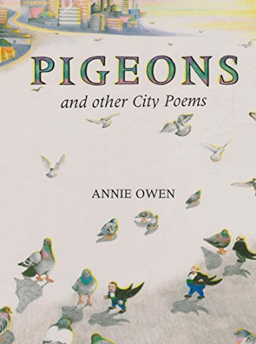 Pigeons and Other City Poems: Owen, Annie